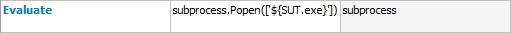 Evaluate    subprocess.Popen(['${SUT.exe}'])    subprocess